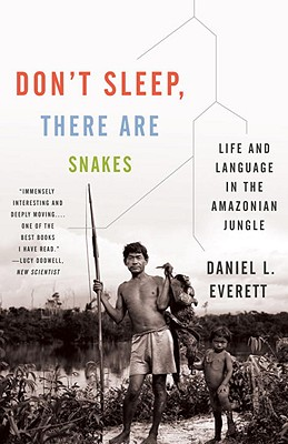 Don't Sleep, There Are Snakes By Everett, Daniel L.